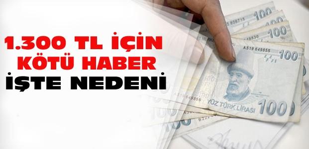 1.300 TL Asgari Ücret İçin Kötü Haber