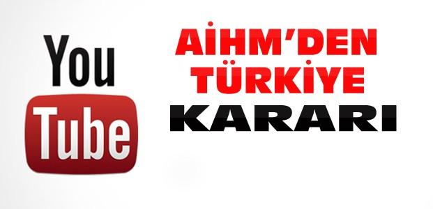 AİHM Türkiye'nin Youtube Yasağını Karara Bağladı