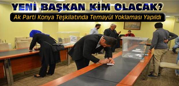 Ak Parti Konya'da Temayül Yoklaması Yapıldı