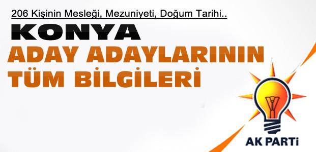 AKP Konya Aday Adaylarının Tüm Bilgileri