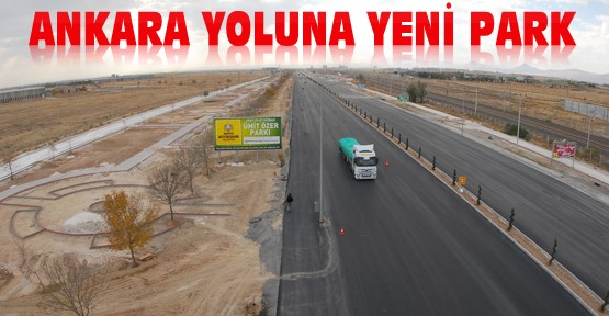 Ankara Yoluna Yeni Park