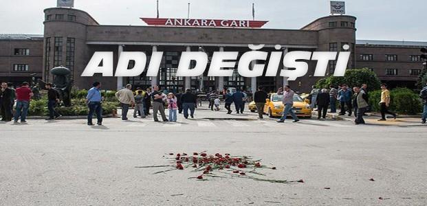 Ankara'daki Patlama Alanının İsmi Değişti