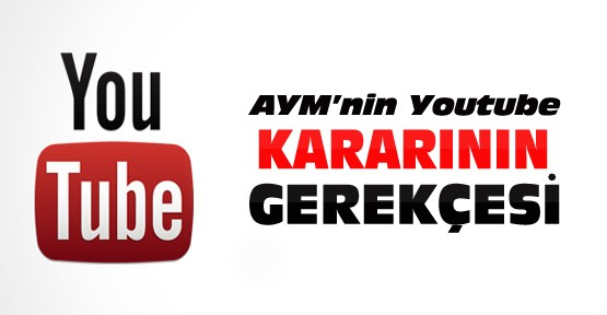 AYM Youtube kararının gerekçesini açıkladı