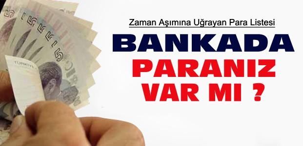 Bankada Paranız Var mı ? Tıklayın Öğrenin