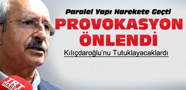 Bazı Savcılar Kılıçdaroğlu'nu tutuklayacaklardı