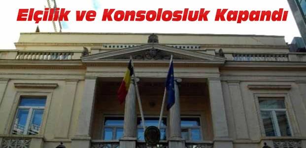 Belçika Türkiye'deki temsilciliklerini kapattı