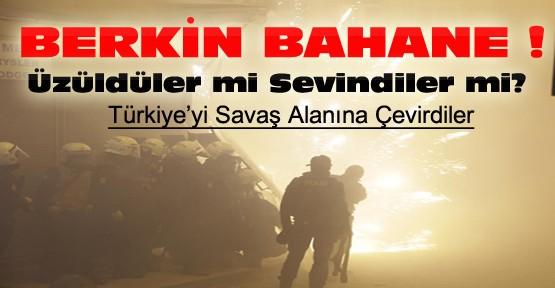 Berkin Elvan'ın ölümünü bahane eden gruplar sokakları savaş alanına çevirdi