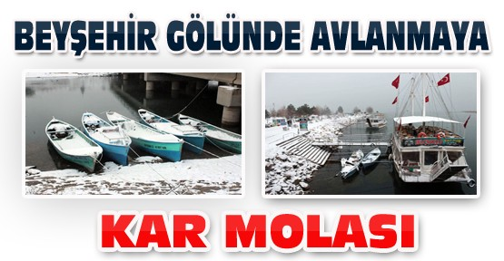 Beyşehir Gölünde Avlanmaya Kar Molası