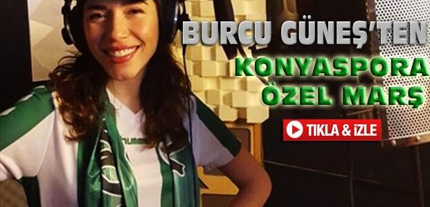 Burcu Güneş Konyaspora Özel Marş Yaptı-VİDEO