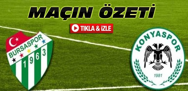 Bursaspor Torku Konyaspor-ÖZET-VİDEO