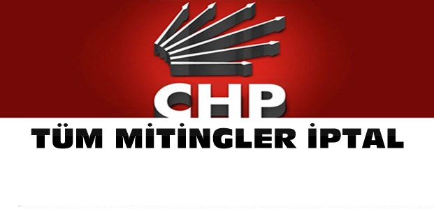CHP'den Flaş Miting Kararı