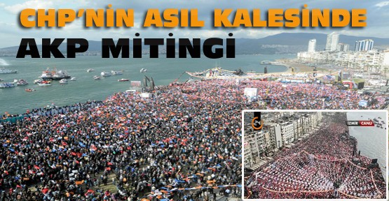 CHP'nin esas kalesi İzmir'de AKP Mitingi