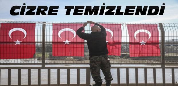 Cizre Temizlendi-Türk Bayrakları Asıldı