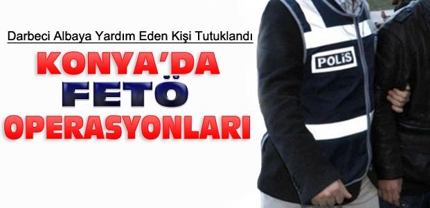 Darbeci Albaya Yardım Eden Kişi Konya'da Tutuklandı