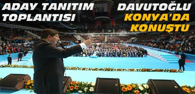 Davutoğlu Konya Aday Tanıtımında Konuştu