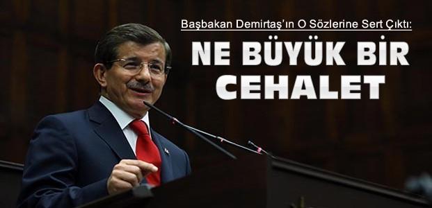 Davutoğlu Selahattin Demirtaş'a Sert Çıktı