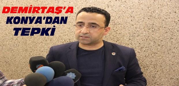 Demirtaş'ın Açıklamalarına Konya'dan Tepki