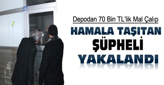 Depodan 70 Bin Liralık Malları Hamala Taşıtarak Çalan Şüpheli Yakalandı