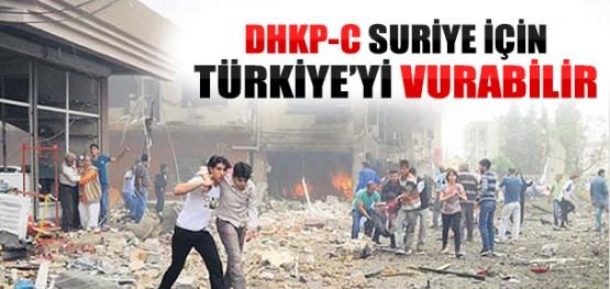 DHKP-C Suriye İçin Türkiye'yi Vurabilir