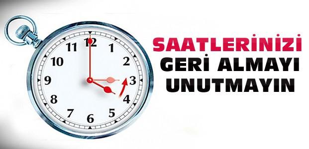 Dikkat: Saatlerinizi Geri Almayı Unutmayın