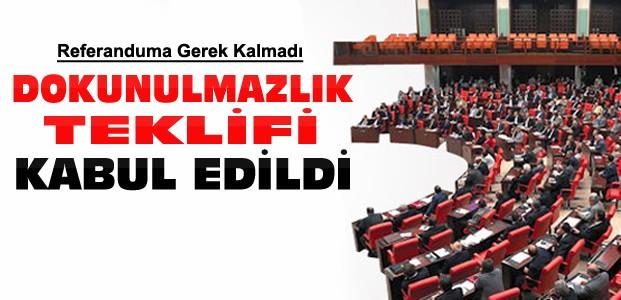 Dokunulmazlıklar Mecliste kabul edildi