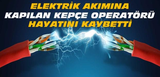 Elektrik Akımına Kapılarak Can Verdi