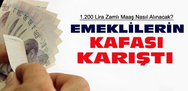 Emekliler 1.200 TL Zammı Nasıl Alacak ?