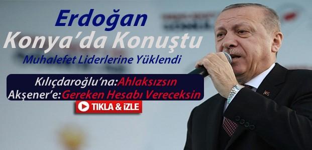 Erdoğan Konya'daki Mitingte Konuştu:VİDEO