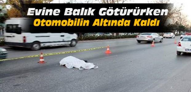 Feci Kaza:Otomobilin çarptığı yaşlı kadın öldü