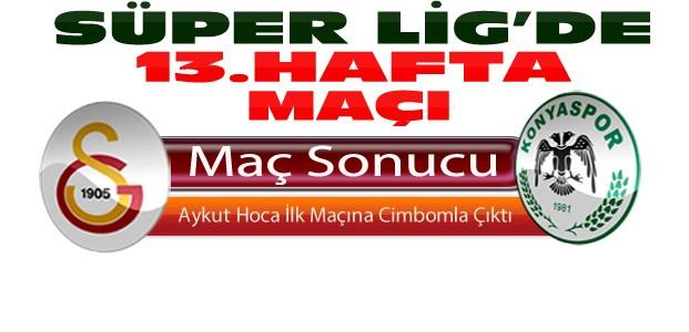 Galatasaray-Atiker Konyaspor Maç Sonucu