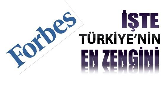 İşte Forbes'e Göre Türkiye'nin En Zengini