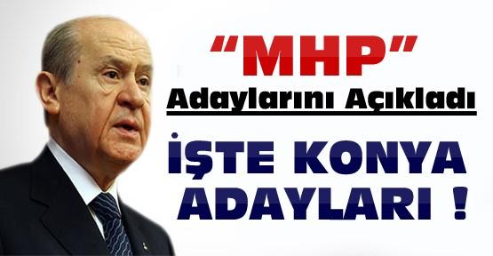 İşte MHP'nin Konya Belediye Başkan Adayları-Sıralı liste