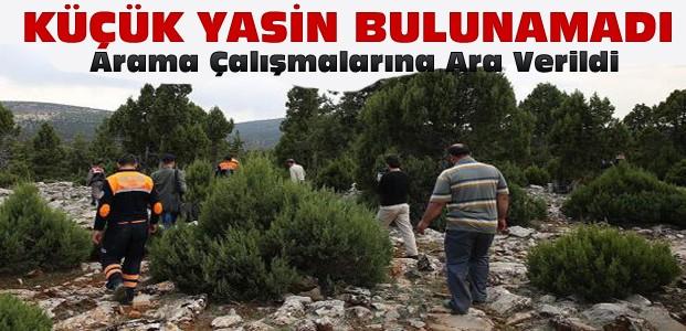 Kayıp Yasin'i arama çalışmalarına ara verildi