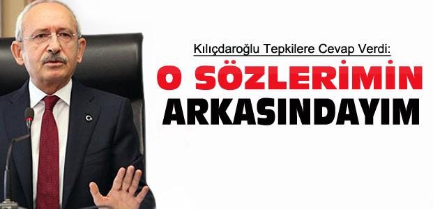 Kılıçdaroğlu'ndan o sözlerine cevap:Arkasındayım