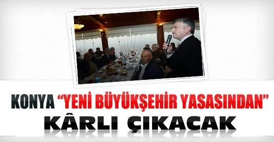 """Konya """"Büyükşehir Yasasından"""" Kârlı Çıkacak"""