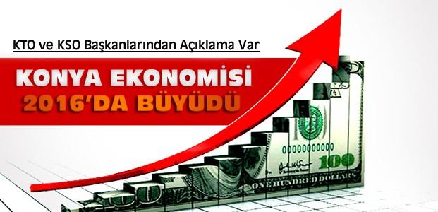 Konya Ekonomisi 2016'da Büyüdü