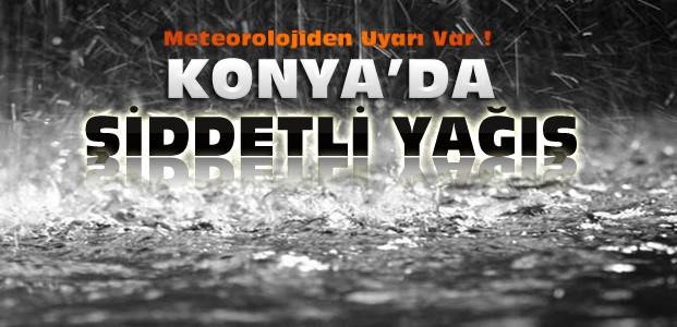 Konya İçin Şiddetli Yağış Uyarısı