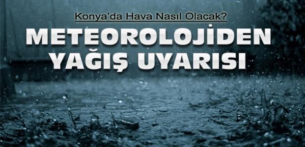 Konya İçin Yağış Uyarısı-İşte Son Hava Durumu