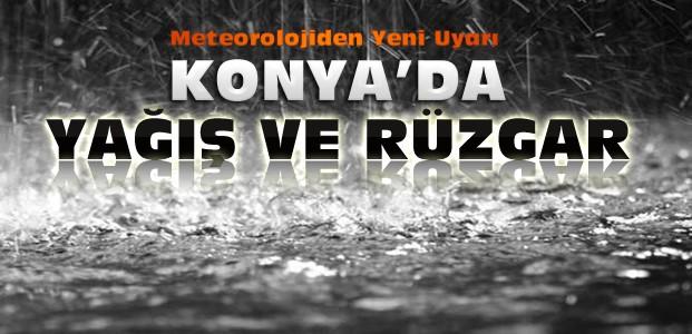 Konya için yağış ve kuvvetli rüzgar uyarısı