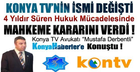 Konya TV ve Kon TV'nin 4 Yıldır Süren Davası Sonuçlandı-Konya TV'nin İsmi Değişti-ÖZEL