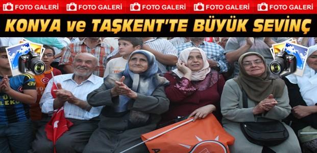 Konya ve Taşkent'te Büyük Sevinç-FOTOGALERİ