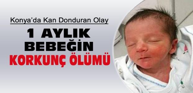 Konya'da Bir Bebek Korkunç Hata Yüzünden Öldü