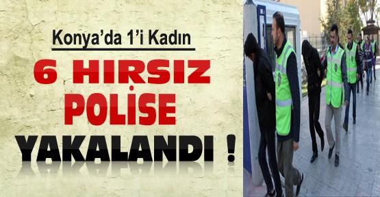 Konya'da 1'i Kadın 6 Hırsız Yakalandı