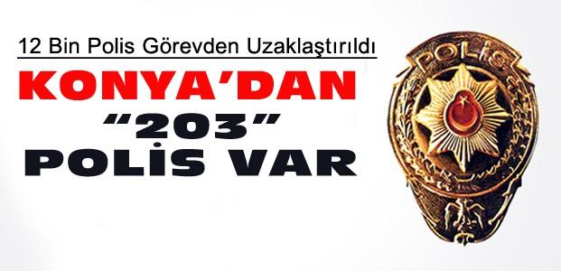 Konya'da 203 Polis Görevden Uzaklaştırıldı