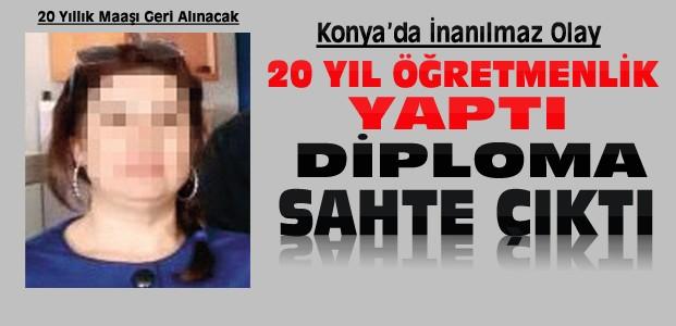 Konya'da 20 Yıllık Öğretmen Sahte Çıktı