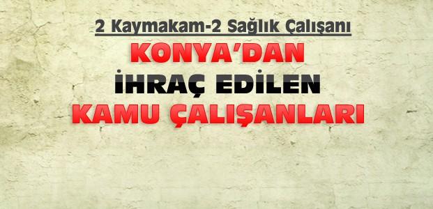 Konya'da 2 Kaymakam ve Sağlıkçı İhraç Edildi