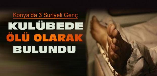 Konya'da 3 Suriyeli Ölü Olarak Bulundu