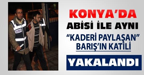 Konya'da 5 Gün Önce Öldürülen Barış'ın Katili Yakalandı