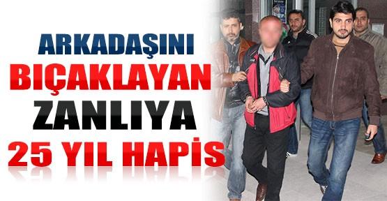 Konya'da Arkadaşını Sokak Ortasında Bıçaklayan Zanlıya 25 Yıl Hapis