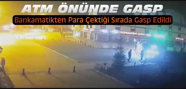 Konya'da Bankamatikten Para Çeken Kişiye Gasp